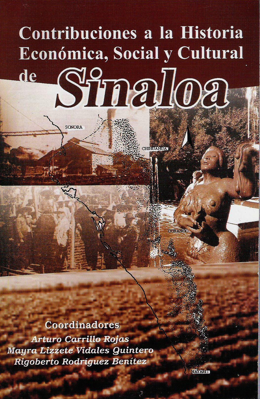 Contribuciones a la Historia econ¢mica, social y cultural de Sinaloa