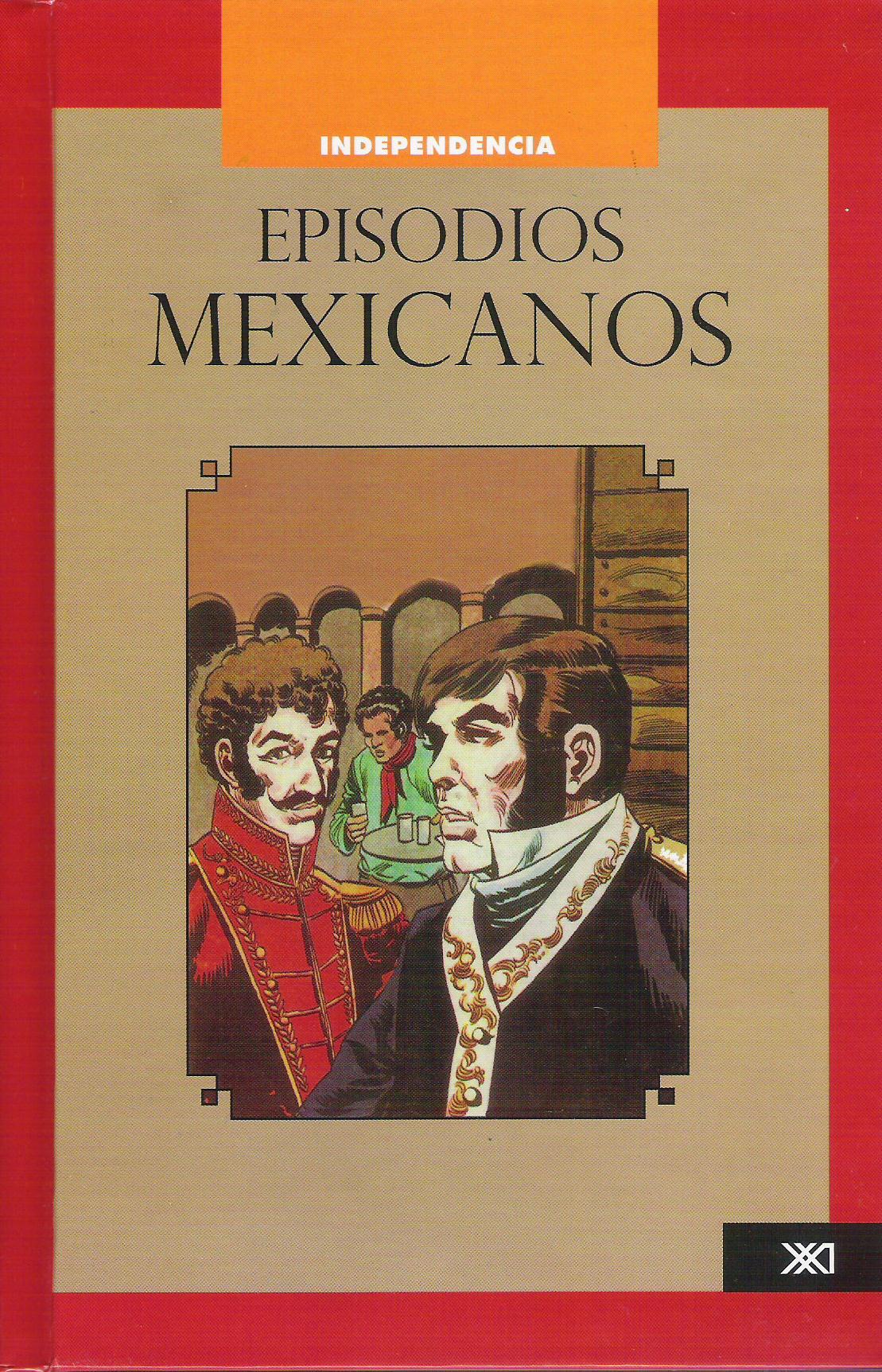 Episodios mexicanos  Vol. 1 Independencia