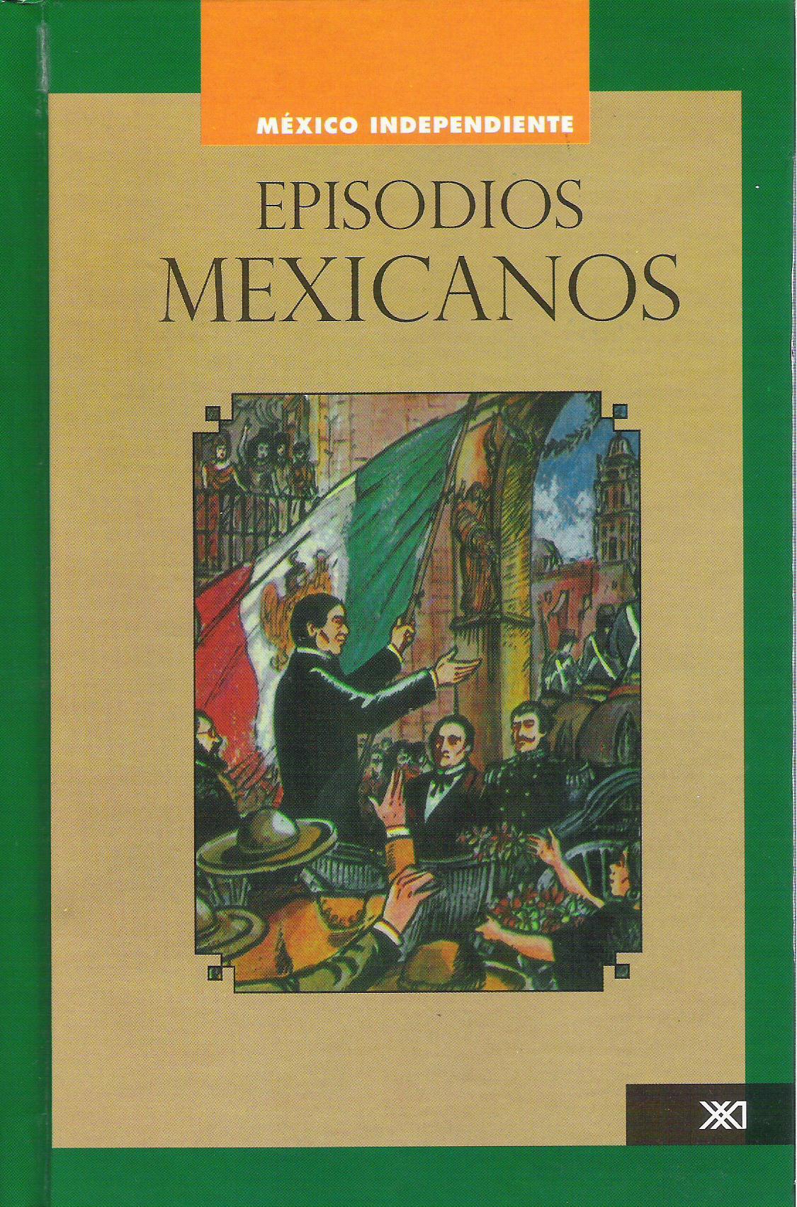 Episodios mexicanos Vol. 2 M'xico independiente