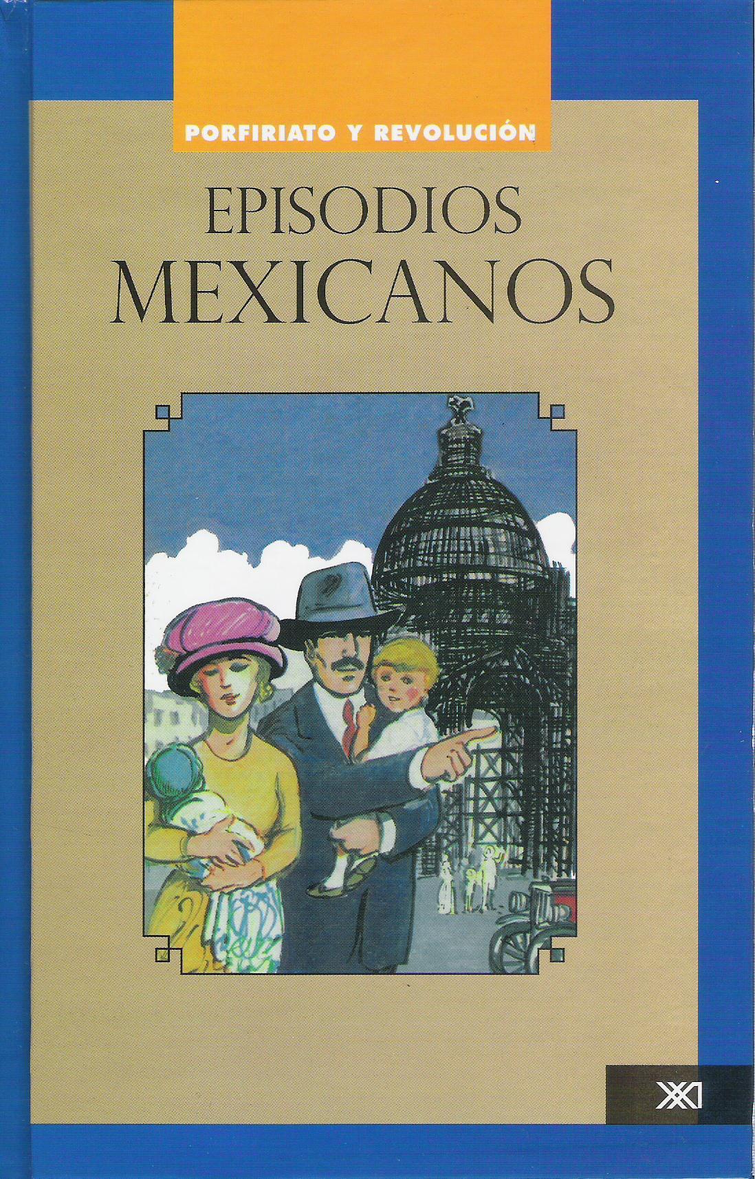 Episodios mexicanos Vol. 3 Porfiriato y Revoluci¢n 001
