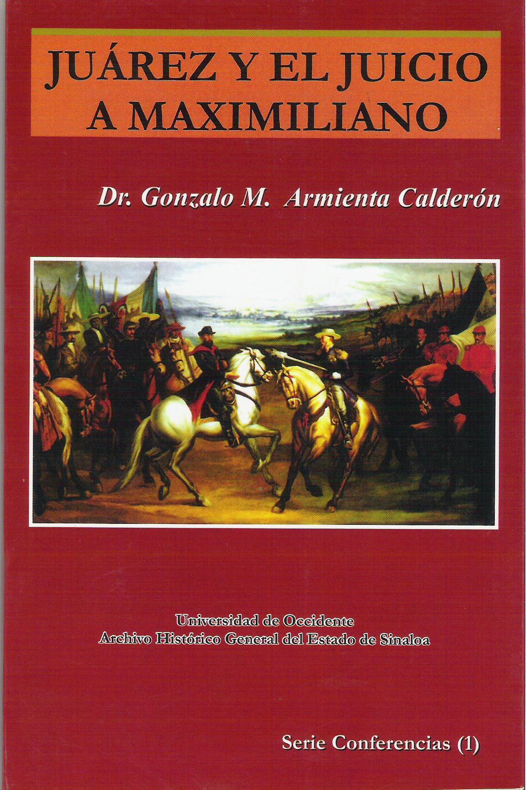 Jurez y el juicio a Maximiliano edici¢n bilingue