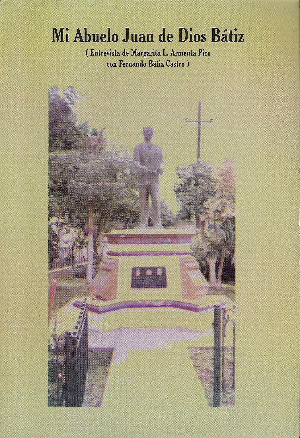 Mi abuelo Juan de Dios Btiz (Entrvista de Margarita L. Armenta Pico conFernando Btiz Castro)