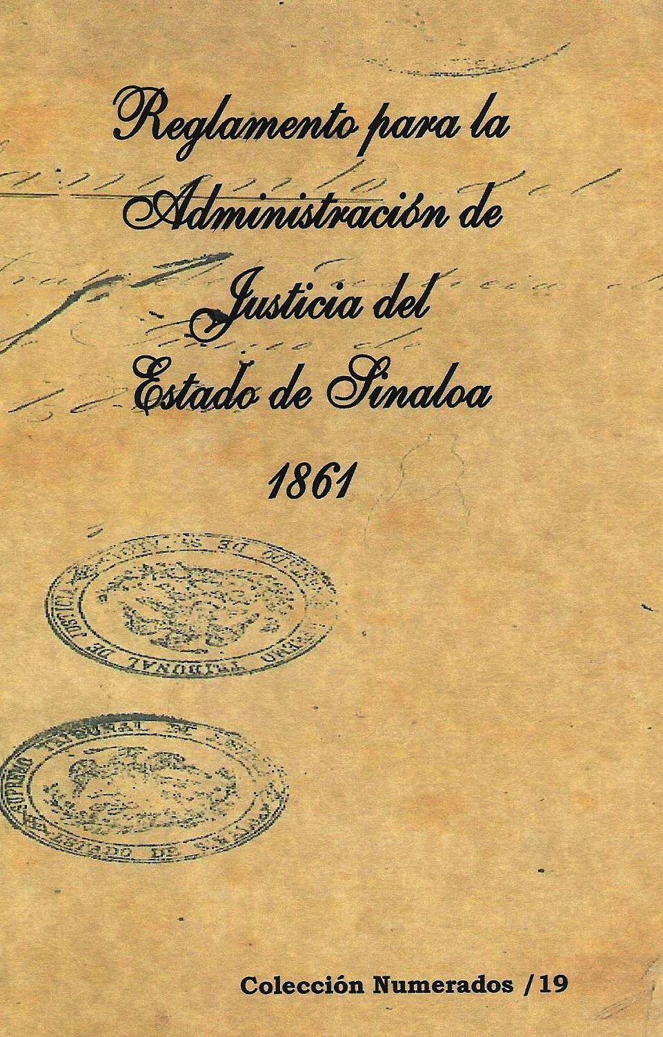 Reglamento para la Administraci¢n de Justicia del Estado de Sinaloa 1861