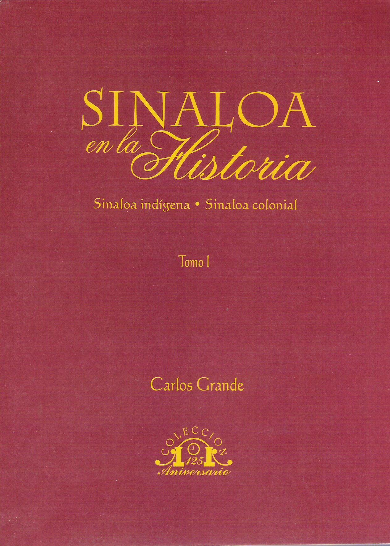 Sinaloa en la Historia tomo I