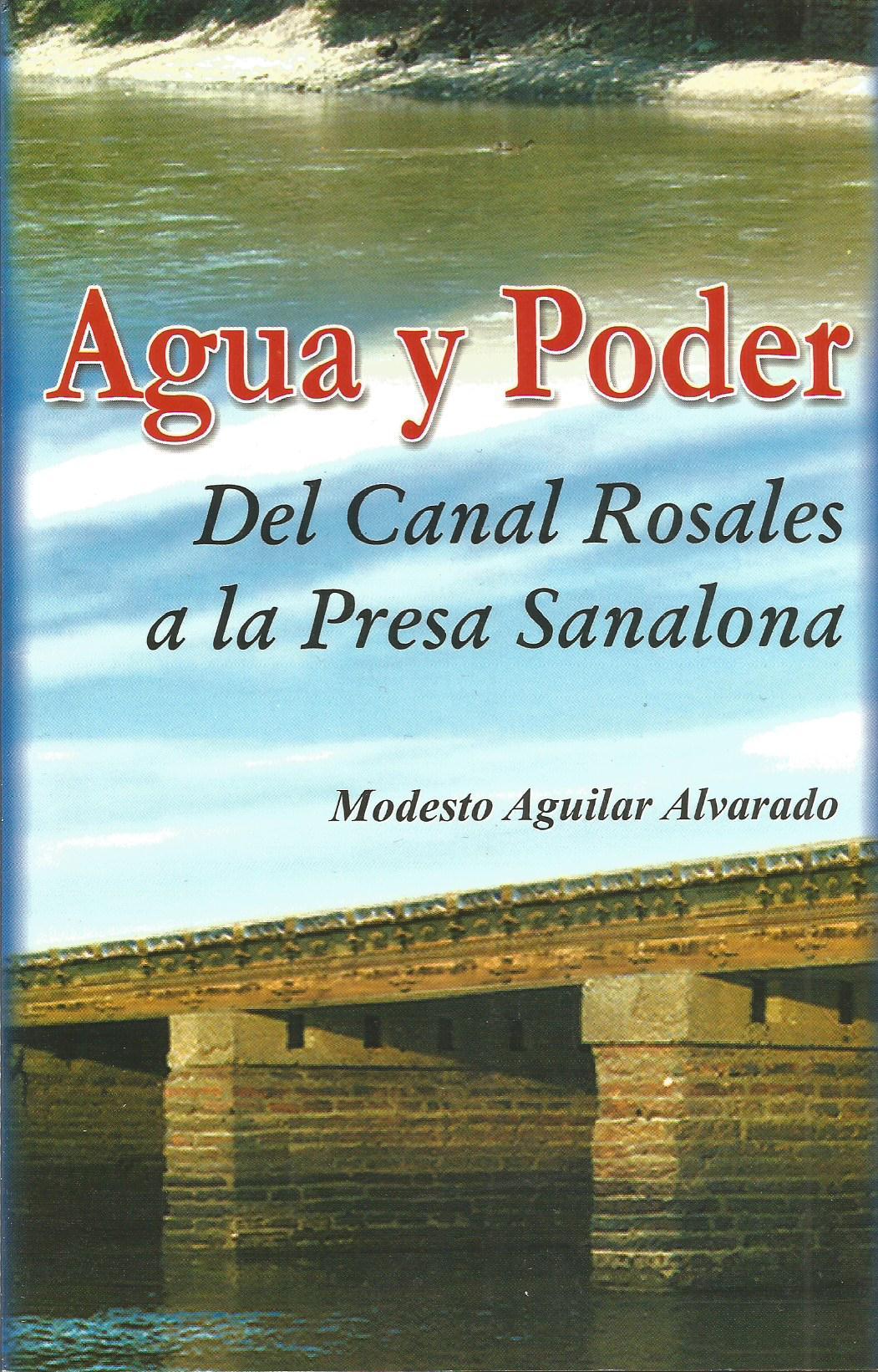 Agua y Poder del Canal Rosales a la Presa Sanalona